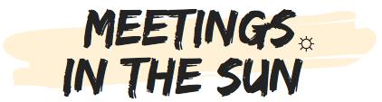 Meetingsinthesun