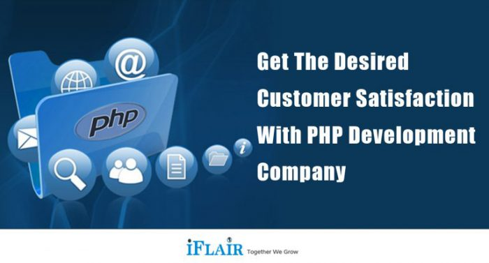Get the Desired Customer Satisfaction with PHP Development Company